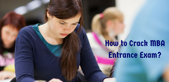 How to Crack MBA Entrance Exam?