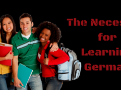 The Necessity for Learning German