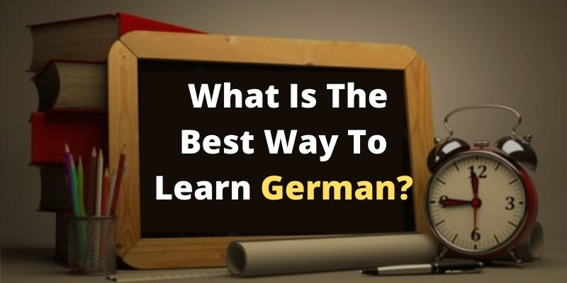 In this blog, we will see What Is The Best Way To Learn German? and what are the advantages of learning german and some effective tips in learning German